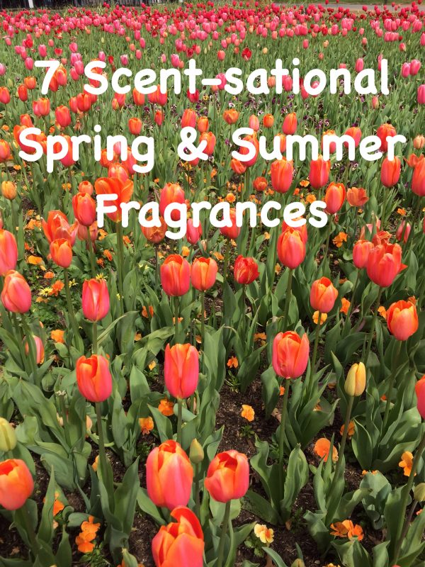 7 Scent-sational Spring & Summer Fragrances