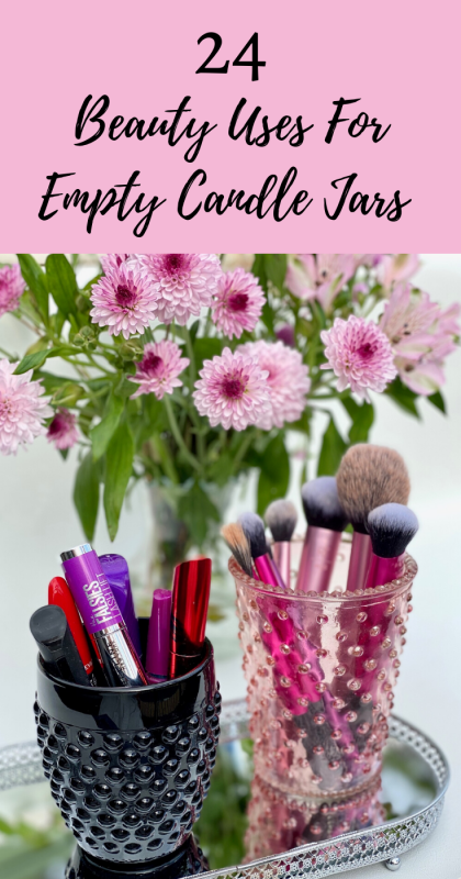 Empty Candle Jar Uses - Brushes & Mascara