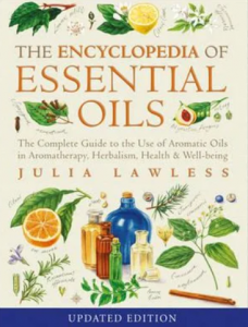 The Encyclopedia Of Essential Oils by Julia Lawless