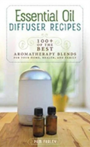 Essential Oil Diffuser Recipes by Pam Farley